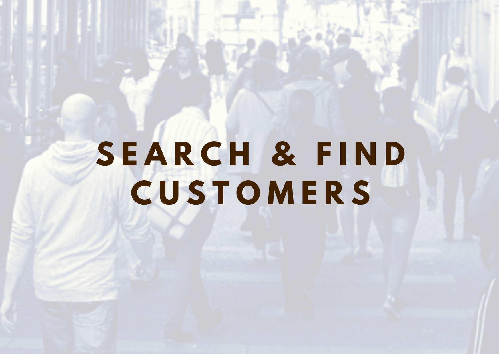 MediaBros helps you to search and find customers